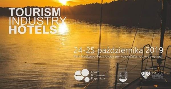 Forum Biznesowe Pogranicza Tourism - Industry – Hotels w Suwałkach 24-25.10.2019